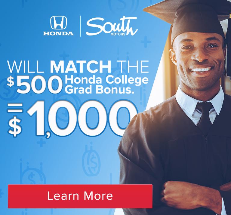 South Motors Honda Will Match The $500 Honda College Grad Bonus = $1000