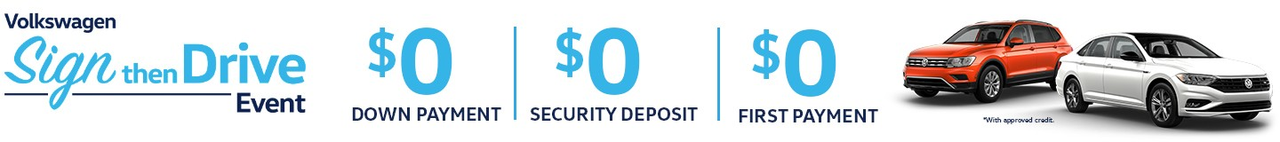 Volkswagen Sign then Drive Event | $0 down payment | $0 security deposit | $0 first payment